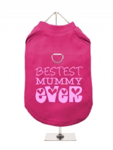 ''Mothers Day: Bestest Mummy Ever'' Harness-Lined Dog T-Shirt