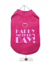 ''Mothers Day: Happy Mothers Day'' Harness-Lined Dog T-Shirt